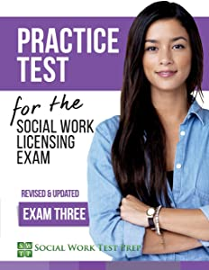 Practice Test for the Social Work Licensing Exam: Exam Three (Revised & Updated) (SWTP Practice Tests) (Volume 3)