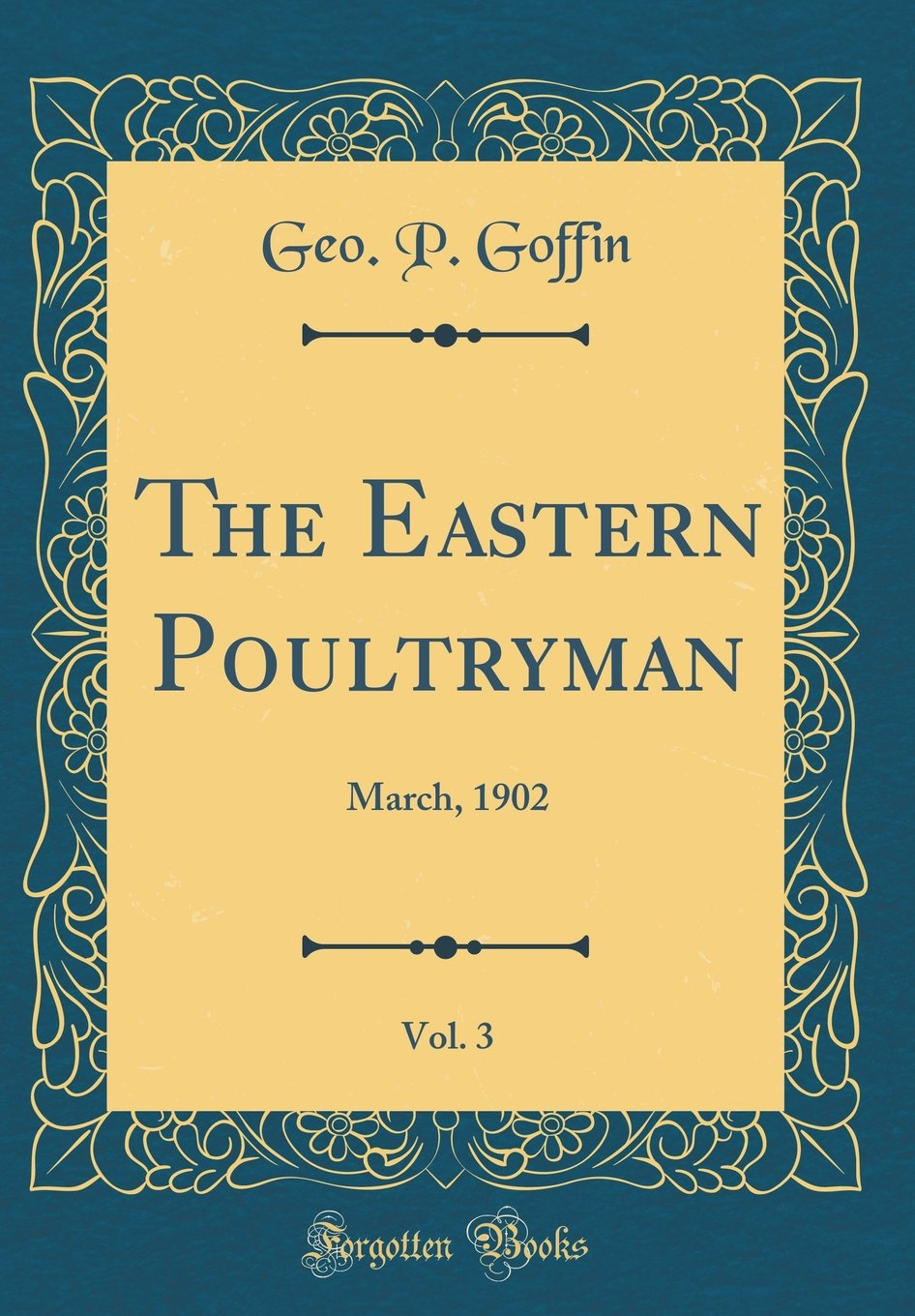 Download The Eastern Poultryman, Vol. 3: March, 1902 (Classic Reprint) ebook