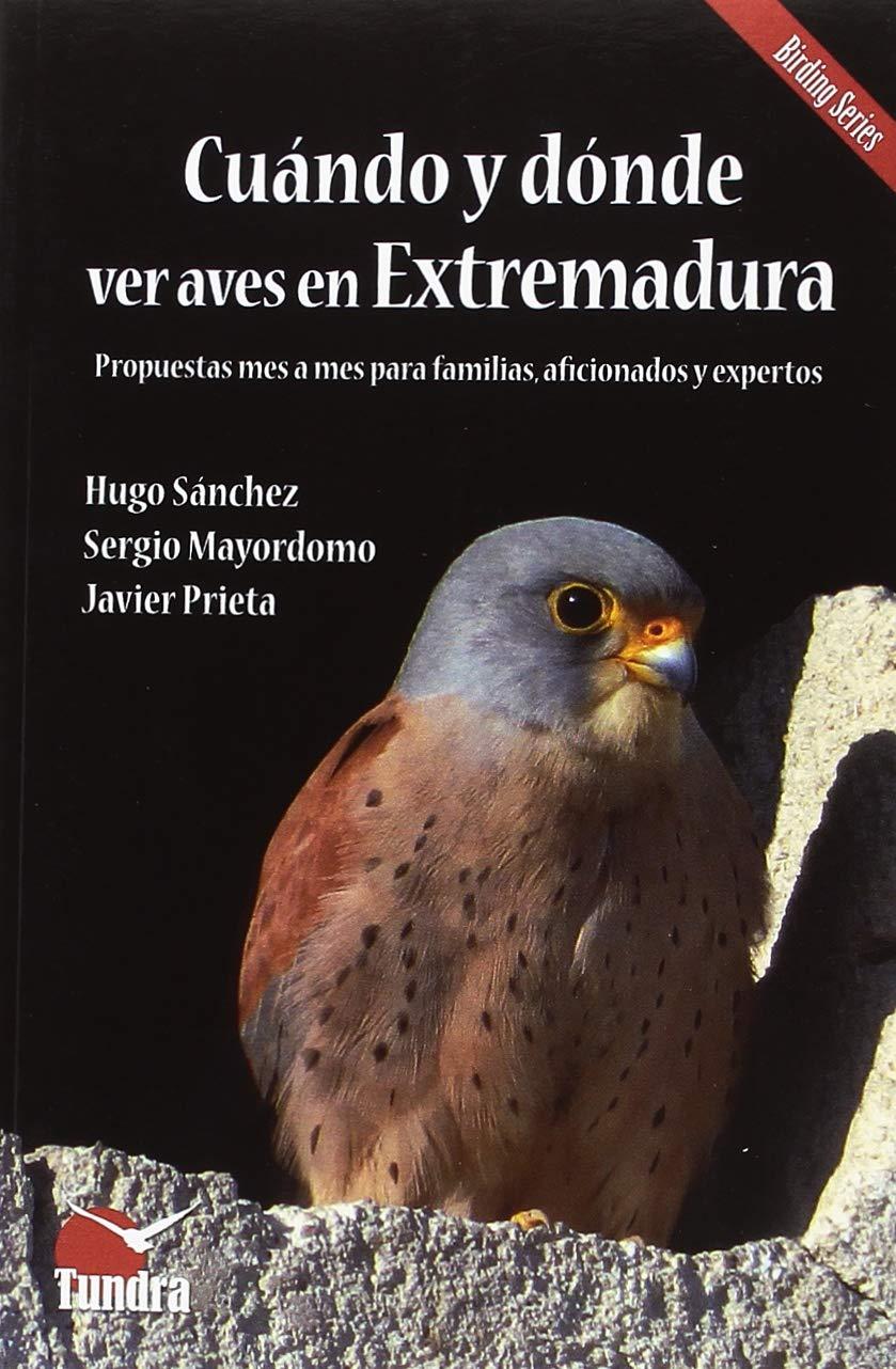 Cuándo y dónde ver aves en Extremadura: Amazon.es: Aa.Vv.: Libros