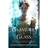 Glamour in Glass (The Glamourist Histories) [Oct 03, 2013] Kowal, Mary Robinette