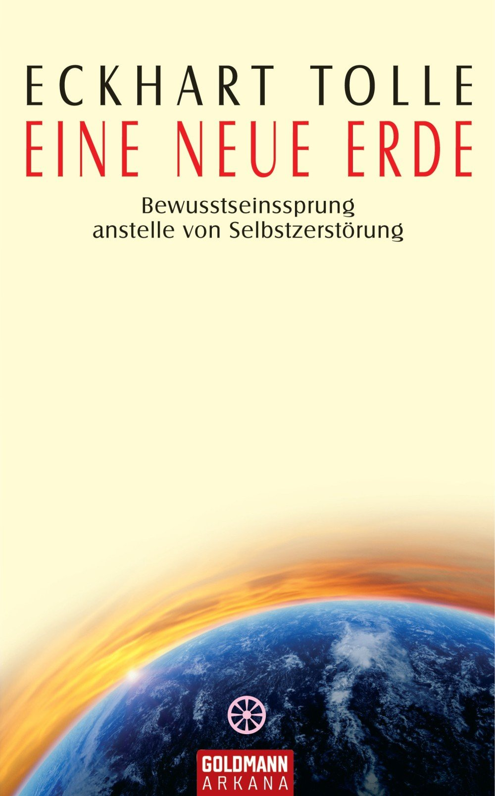 Eine Neue Erde  Bewusstseinssprung Anstelle Von Selbstzerstörung