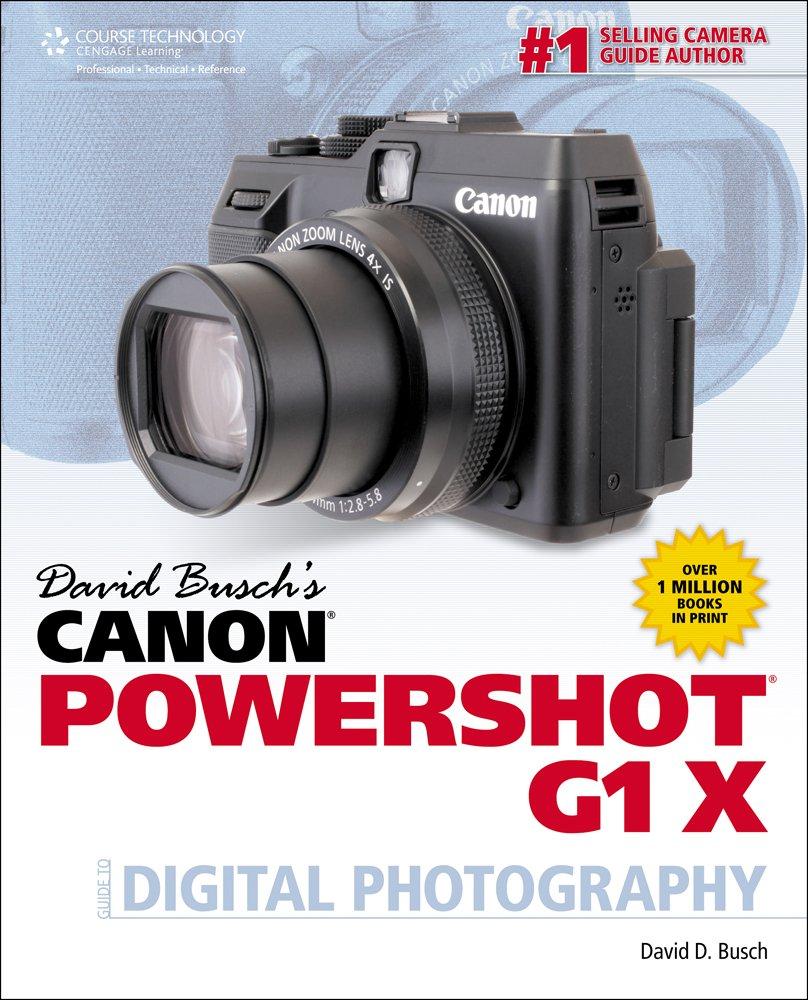 David Busch's Canon PowerShot G1 X Guide to Digital Photography: David  Busch: 9781285084565: Books - Amazon.ca