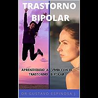 TRASTORNO BIPOLAR: APRENDIENDO A VIVIR CON EL TRASTORNO BIPOLAR