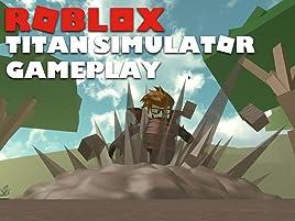 Amazon Com Watch Clip Roblox Titan Simulator Gameplay Prime Video