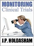 Monitoring Clinical Trials: A CRAs job description