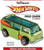 Hot Wheels Field Guide (Warman's Field Guides Hot