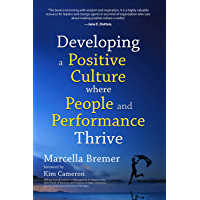 Developing a Positive Culture Where People and Performance Thrive