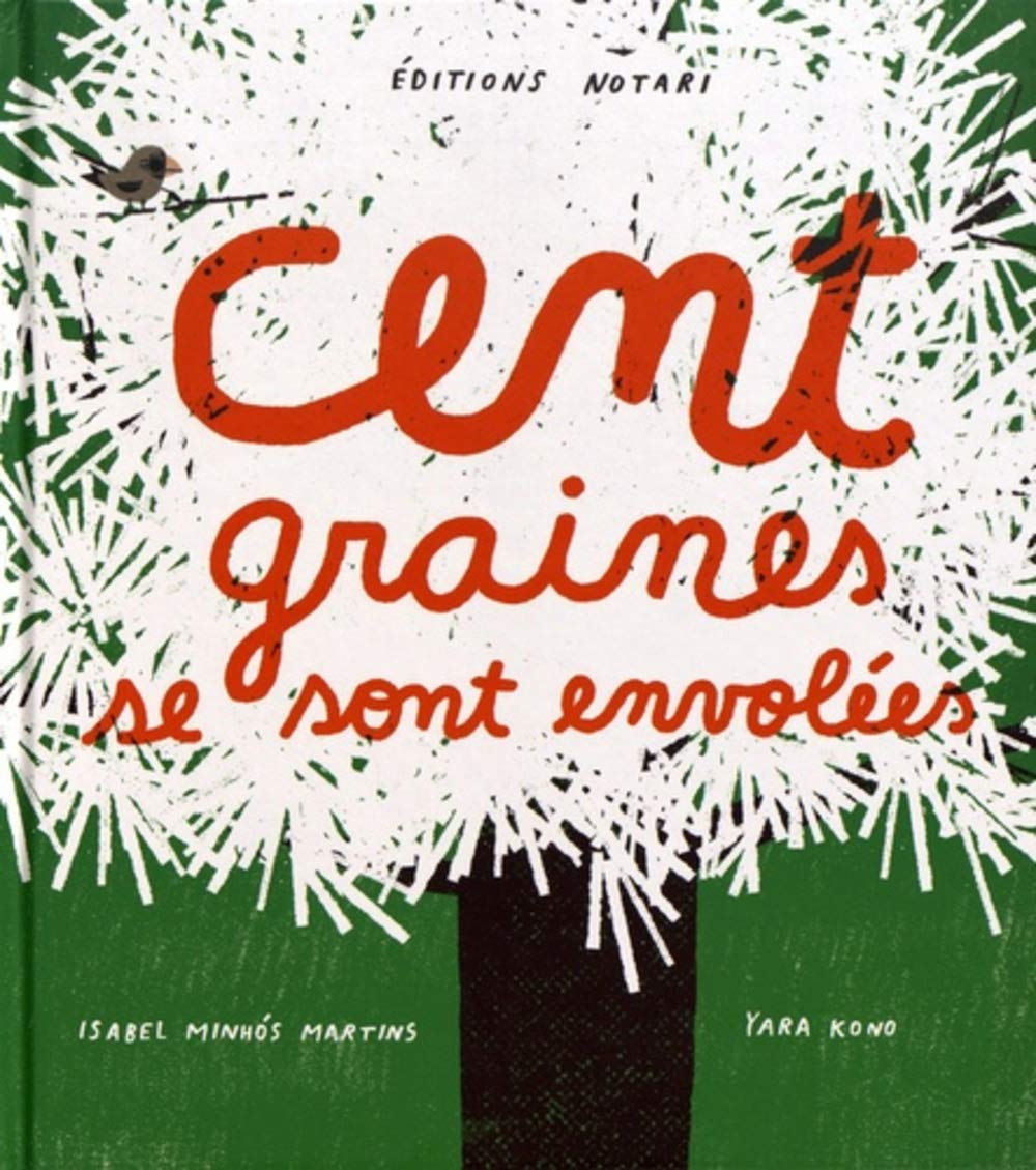 Cent graines se sont envolées / Isabel Minhos Martins   Martins, Isabel Minhós (1974-....)