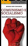Comunismo e Socialismo: Entenda de uma Vez por Todas