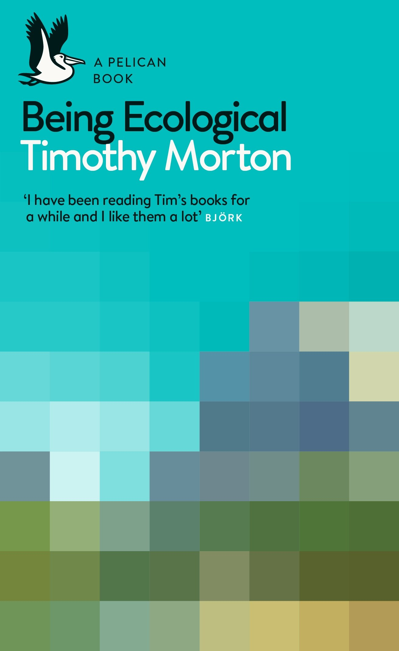 Being Ecological (Pelican Books): Amazon.co.uk: Morton, Timothy: Books