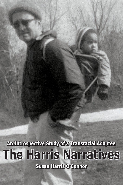 Download The Harris Narratives: An Introspective Study of a Transracial Adoptee pdf epub