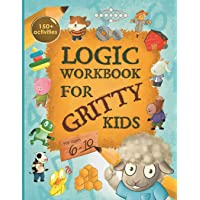 Logic Workbook for Gritty Kids: Spatial reasoning, math puzzles, word games, logic problems, activities, two-player…