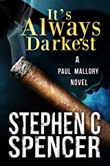 It's Always Darkest (a Paul Mallory thriller Book 1) Kindle Edition