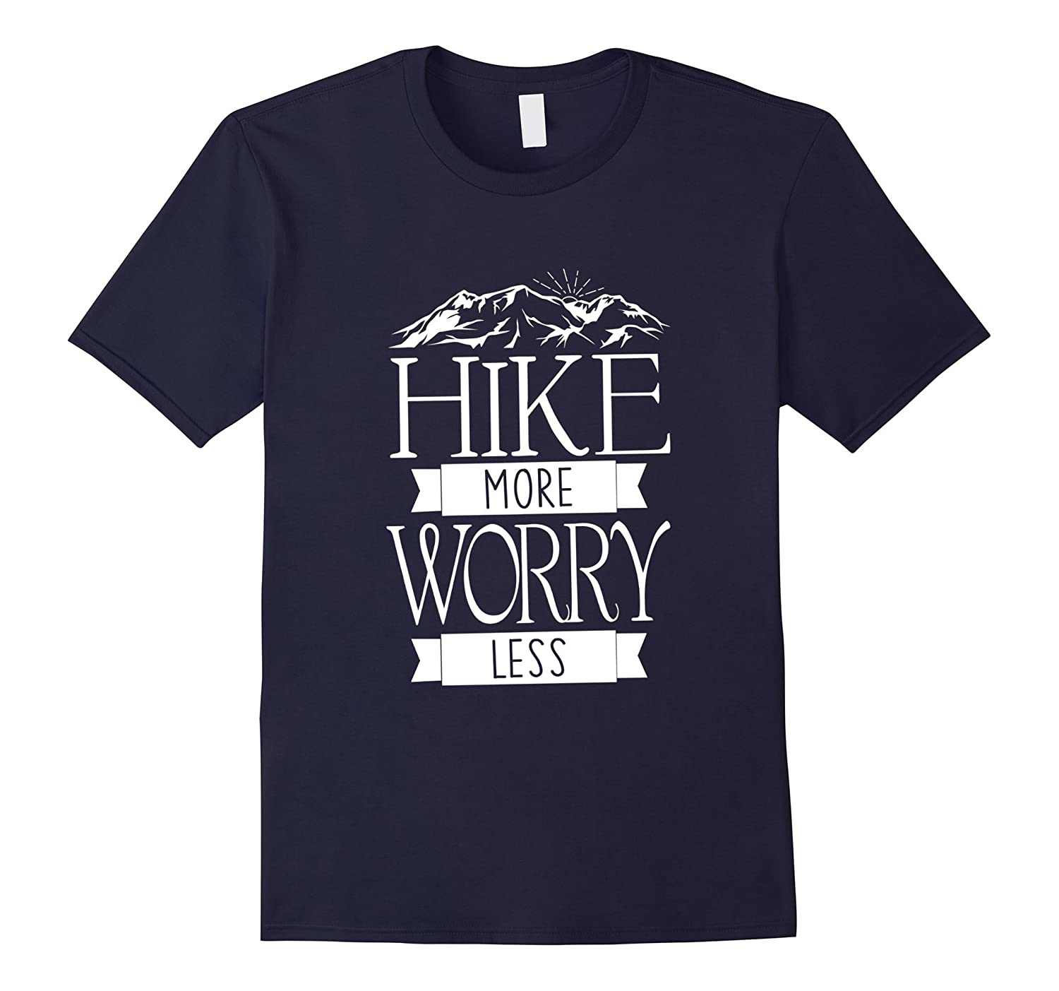 Hike More Worry Less Mountain Hiking T-Shirts-TH