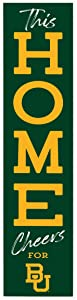 P. Graham Dunn This Home Cheers for Baylor University NCAA 47 x 10.5 Birch Wood Vertical Porch Leaner Sign