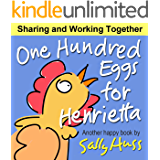 One Hundred Eggs for Henrietta (Adorable Bedtime Story/Children's Picture Book About Working Together)