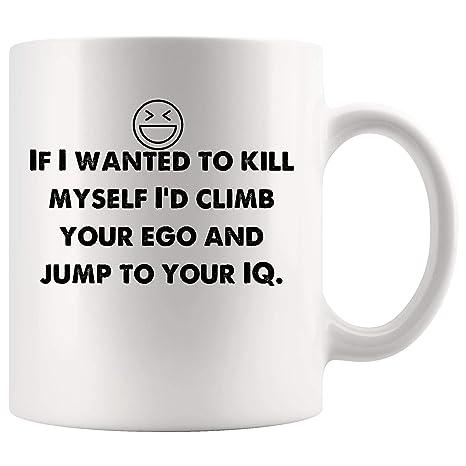 Amazoncom Wanted Kill Myself Climb Ego And Jump Iq Funny
