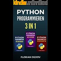 Python Programmieren 3 in 1: Der schnelle Einstieg (Anfänger, Fortgeschritten, Data Science) (German Edition)