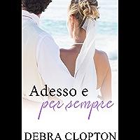 Adesso e per sempre (Windswept Bay Vol. 4) (Italian Edition)