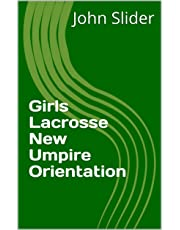 Girls Lacrosse New Umpire Orientation (English Edition)