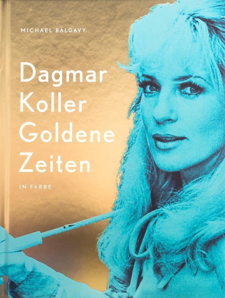 Dagmar Koller: Goldene Zeiten Gebundenes Buch – 1. November 2017 Michael Balgavy Brigitte Felderer Angelika Hager Verlag für Moderne Kunst