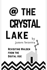 @ The Crystal Lake: Revisiting Walden from the Digital Age Kindle Edition