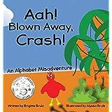 Aah! Blown Away, Crash!: An Alphabet Misadventure