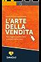 L'Arte Della Vendita: Non Leggere Questo Libro Ti Costerà Molto Caro (SalesGod Vol. 1)