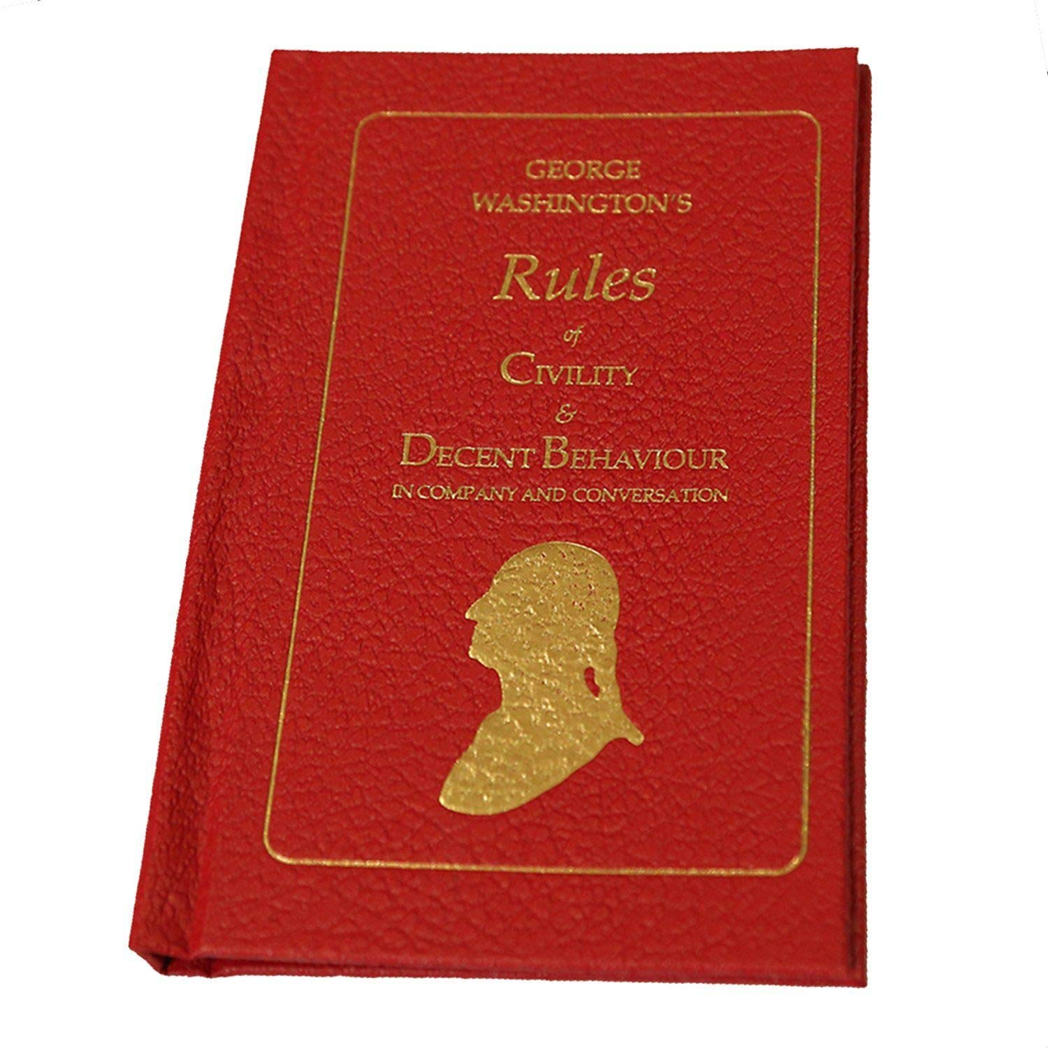 George Washingtons Rules of Civility /& Decent Behaviour in Company and Conversation