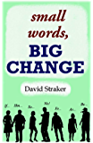small words, BIG CHANGE (English Edition)