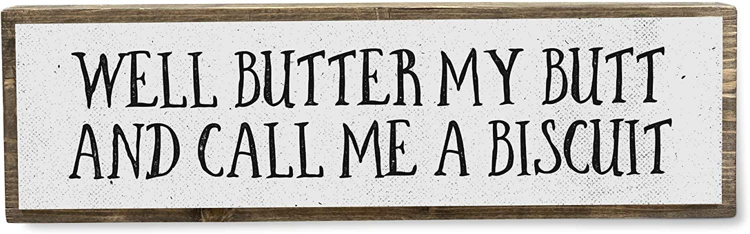 ANVEVO Well Butter My Butt and Call Me A Biscuit - Southern Signs for Home – Southern Sayings Home Decor - Cute Rustic Wall Decor Art - Farmhouse Decorations