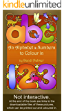 An Alphabet & Numbers to Colour in (Coloring Books)