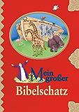 Mein großer Bibelschatz: Kinderbibel mit Bibelgeschichten aus dem Alten Testament und dem Neuen Testament