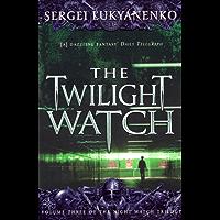 The Twilight Watch: (Night Watch 3): 3/3 (Night Watch Trilogy)