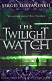 The Twilight Watch: (Night Watch 3)