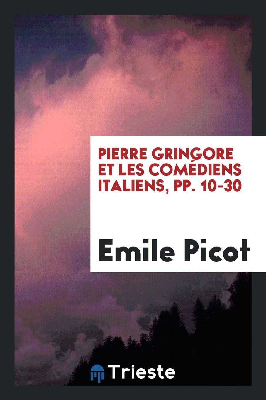 Read Online Pierre Gringore et les comédiens italiens, pp. 10-30 ebook