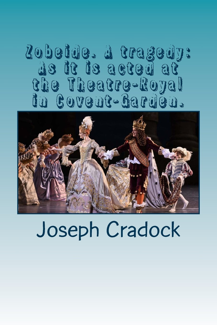 Read Online Zobeide. A tragedy: As it is acted at the Theatre-Royal in Covent-Garden. ebook