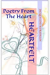 Heartfelt : Poetry From The Heart Kindle Edition