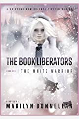 The Book Liberators: The White Warrior Kindle Edition