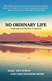 No Ordinary Life: Awakenings in the Final Days of Apartheid