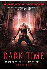 Dark Time: Mortal Path Book One (Mortal Path Series 1) Kindle Edition
