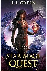 Star Mage Quest - A Dark Space Fantasy (Star Mage Saga Book 1) Kindle Edition