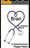 Brad: Dr. Richards' Littles 6 (Dr. Richards Littles)