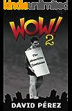 WOW! 2: The memoirito continues...