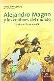 Alejandro Magno y los confines del mundo (Vidas Singulares de la Historia)