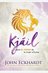 Kjáil / Chayil: Libere EL PODER de la mujer virtuosa (Spanish Edition) eBook Kindle