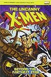 The Uncanny X-Men: Beyond the Farthest Star