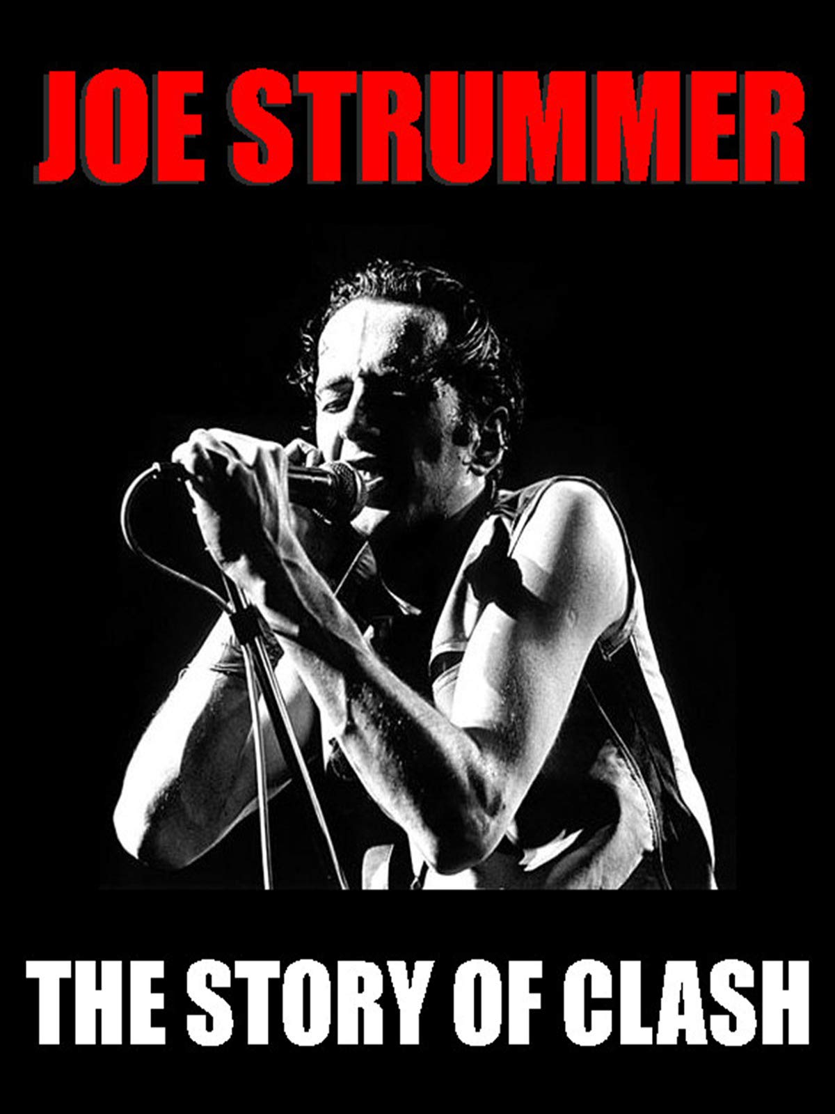 Joe Strummer The Story Of The Clash on Amazon Prime Video UK