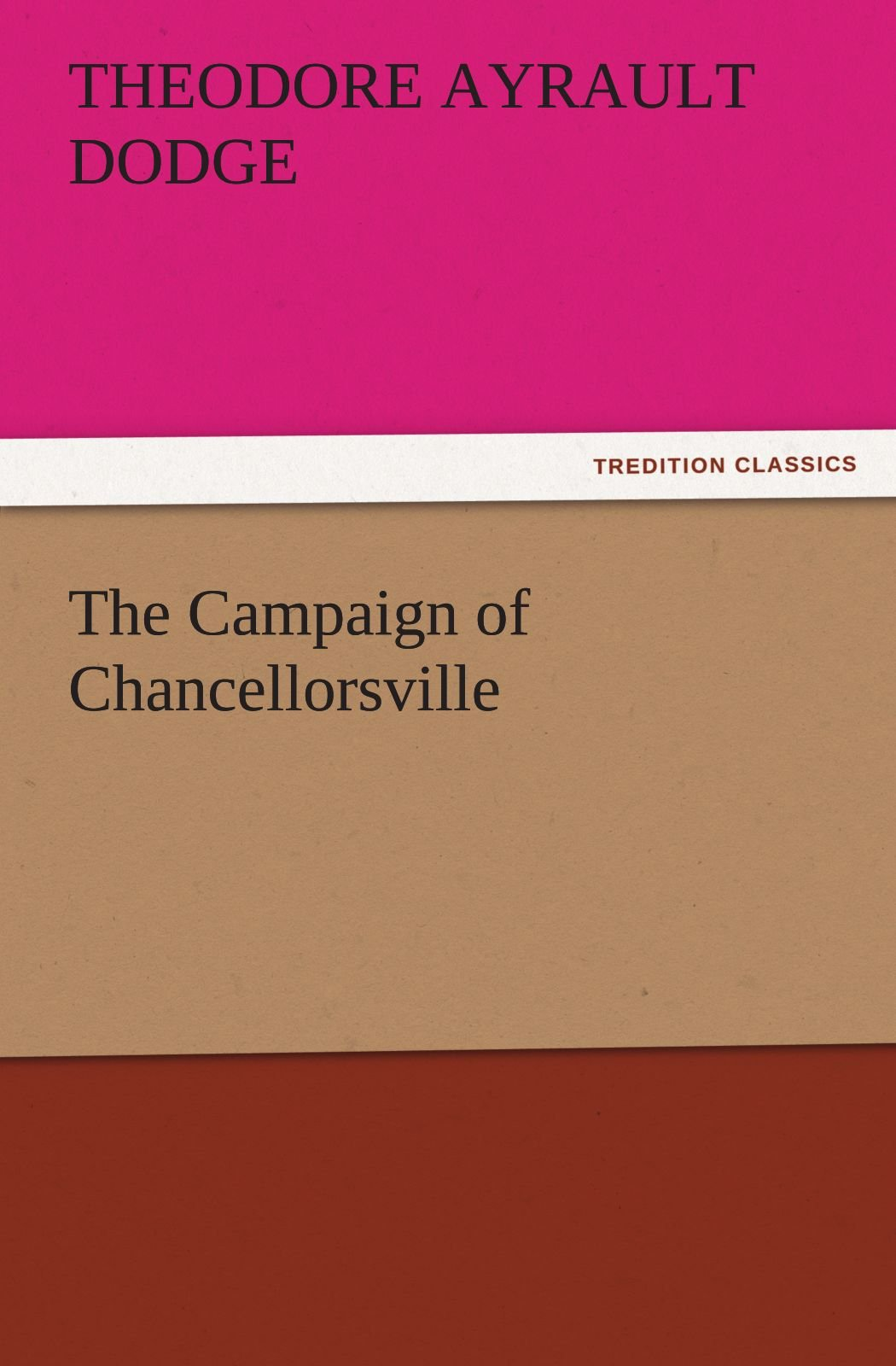 Download The Campaign of Chancellorsville (TREDITION CLASSICS) pdf