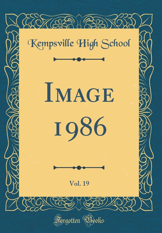 Read Online Image 1986, Vol. 19 (Classic Reprint) ebook